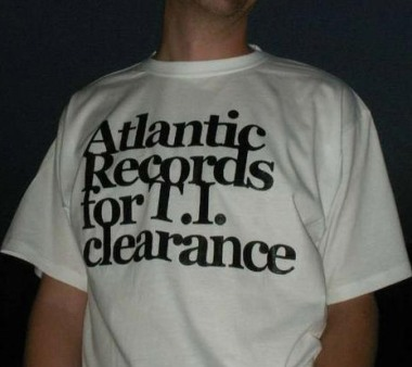 Atlantic Records……….For T.I. Clearance…………….